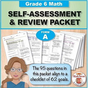 Grade 6 Form A Math Self-Assessment & Review Packet - 95 Questions