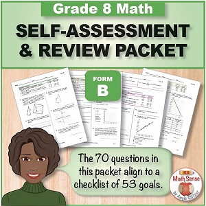 Grade 8 Form B Math Self-Assessment & Review Packet - 70 Questions